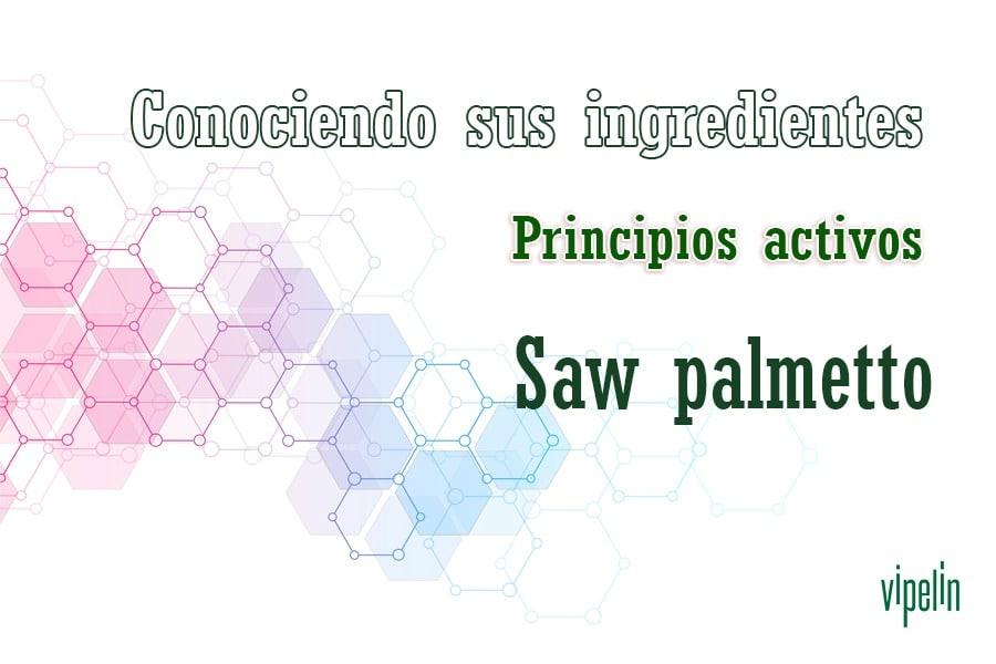 Descubre Vipelín. El saw palmetto incluido entre los ingredientes de Vipelín.
